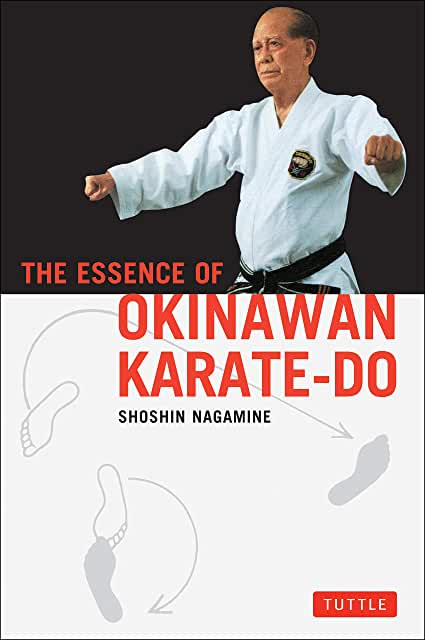 The Essence of Okinawan Karate-do by Shoshin Nagamine - Matsubayashi Shoryn Ryu