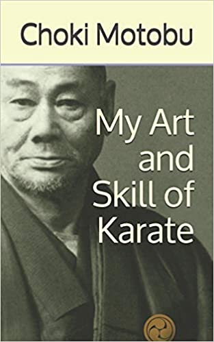 Choki Motobu - My Art and Skill of Karate
