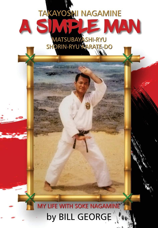 Takayoshi Nagamine A Simple Man – My Life with Soke Nagamine