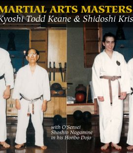 Kyoshi Todd Keane and Shidoshi Kristen Keane with O-Sensei Shoshin Nagamine in his Naha Dojo Still Mind Martial Arts Masters Series