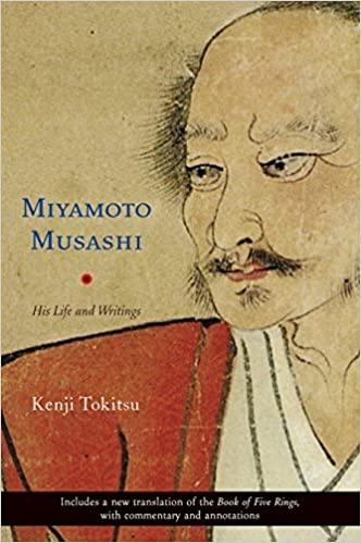 Miyamoto Musashi His Life and His Writings