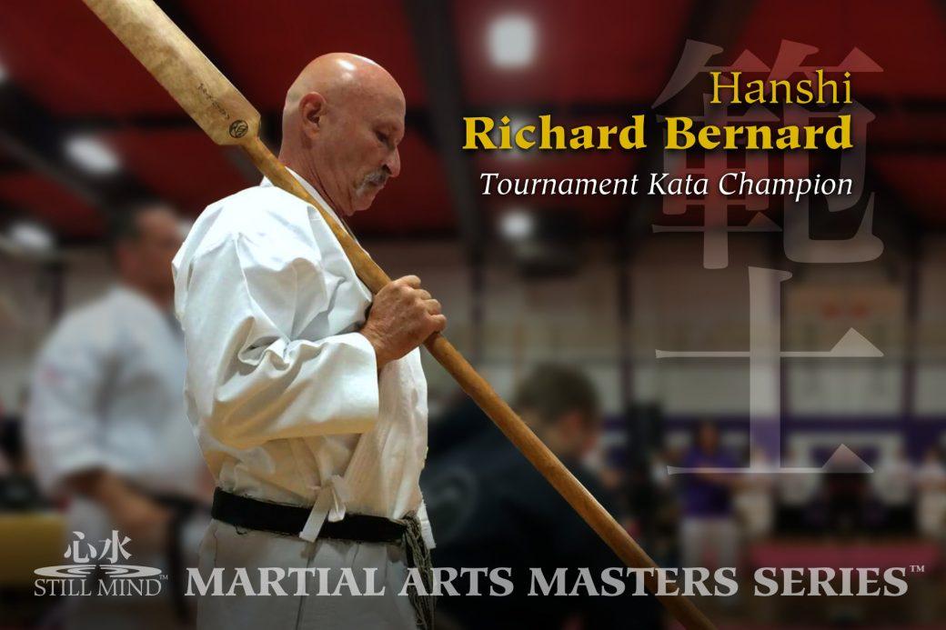 Hanshi Bernard Tournament Kata Champion –Still Mind Martial Arts Masters Series (#3)