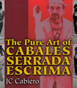 The Pure Art of Cabales Serrada Escrima by JC Cabiero